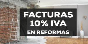 cuando se puee hacer una factura con el 10% de iva en reformas , iva reducido